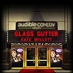Ep. 10: Glass Gutter | Kate Willett