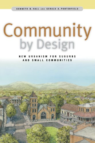 Community By Design: New Urbanism for Suburbs and Small...