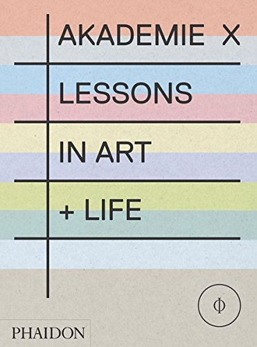 Akademie X. Lessons In Art + Life (Arte)