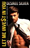 Let Me Invest In You: Erotic Gay Business (Gay Billionaire Stories Book 1)