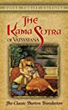 The Kama Sutra of Vatsyayana: The Classic Burton Translation (0486452379) by Burton, Richard F.