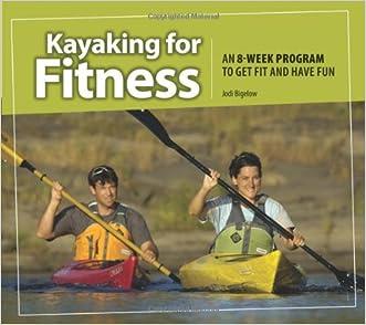 Kayaking for Fitness written by Jodi Bigelow