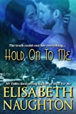 Hold On To Me (Against All Odds Series #2)