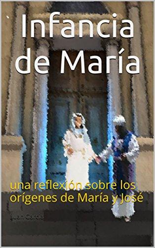 Infancia de María: una reflexión sobre los orígenes de María y José