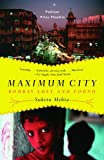 Image of Maximum City: Bombay Lost and Found (Vintage)