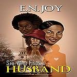 She Who Finds a Husband: Urban Books | E.N. Joy