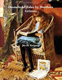 Household Stories from the Collection of the Bros. Grimm ( Grimm's Fairy Tales )