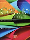 img - for CALCULO INTEGRAL. SUCESIONES Y SERIES DE FUNCIONES book / textbook / text book