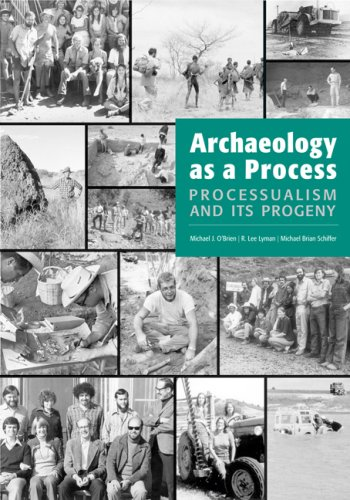 Archaeology as a Process Processualism and Its Progeny087481037X