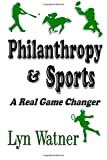 Philanthropy & Sports: A Real Game Changer