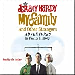 My Family and Other Strangers: Adventures in Family History | Jeremy Hardy