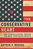img - for The Conservative Heart: How to Build a Fairer, Happier, and More Prosperous America book / textbook / text book