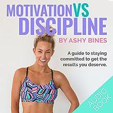 Motivational vs Discipline: Real Talk by Ashy Bines, Book 2 Audiobook by Ashy Bines Narrated by Ashy Bines