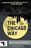 The Chicago Way (Vintage Crime/Black Lizard)