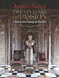 img - for Jacques Garcia: Twenty Years of Passion: Chateau du Champ de Bataille book / textbook / text book