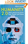Humanity 2.0: What it Means to be Hum...