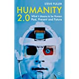 Humanity 2.0: What it Means to be Human Past, Present and Futureby Steve Fuller