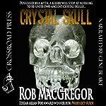 Crystal Skull | Rob MacGregor