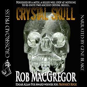 Crystal Skull | [Rob MacGregor]