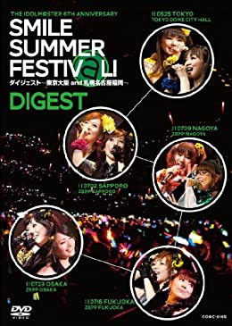 THE IDOLM@STER 6th ANNIVERSARY SMILE SUMMER FESTIV@L! DVDダイジェスト版