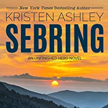 Sebring: The Unfinished Heroes Series, Book 5 Audiobook by Kristen Ashley Narrated by Stella Bloom