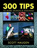 300 Tips to More Salmon and Steelhead
