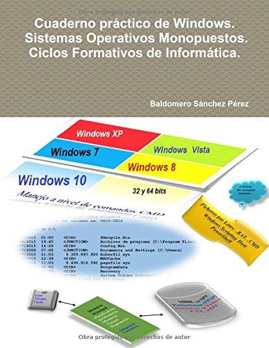 Cuaderno práctico de Windows. Sistemas Operativos Monopuestos. Ciclos Formativos de Informática.