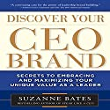 Discover Your CEO Brand: Secrets to Embracing and Maximizing Your Unique Value as a Leader Audiobook by Suzanne Bates Narrated by Donna Postel