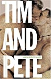 Tim and Pete: A Novel
