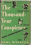 img - for The Thousand-Year Conspircy Secret Germany Behind the Mask book / textbook / text book