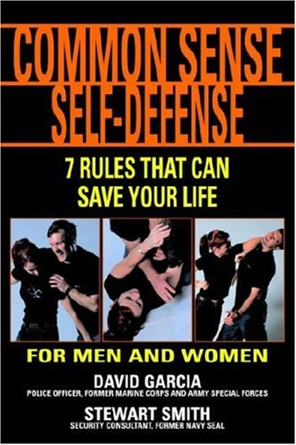 Common Sense Self-Defense: 7 Techniques That Can Save Your Life