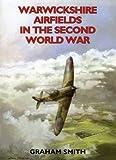 Warwickshire Airfields in the Second World War