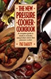 The New Pressure Cooker Cookbook image