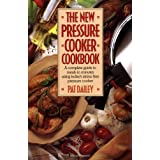 The New Pressure Cooker Cookbook ~ Pat Dailey