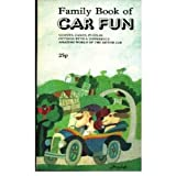 Family Book of Car Fun : Quizzes, Games, Puzzles, Outings with a Difference, Amazing World of the Motor Car (ILLUSTRATED)