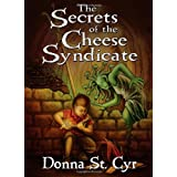 The Secrets of the Cheese Syndicate ~ Donna St. Cyr