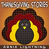 Thanksgiving Stories (Fun Thanksgiving Short Stories): Kids Thanksgiving Stories + Thanksgiving Jokes (Thanksgiving Story Books for Kids)