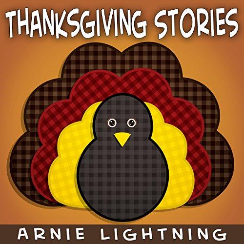 Arnie Lightning - Thanksgiving Stories (Fun Thanksgiving Short Stories): Kids Thanksgiving Stories + Thanksgiving Jokes (Thanksgiving Story Books for Kids)