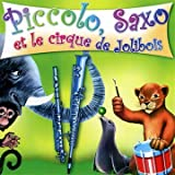 Piccolo, Saxo et le cirque de Jolibois