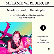 ...von Lebensplänen, Bankgesprächen und Konsumsucht (Nicole und andere Katastrophen 1) | Melanie Werlberger