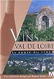 echange, troc La route des vins : Les vins du Val de Loire