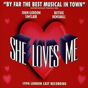 She Loves Me : The 1994 London Cast Recordings
