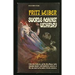 Swords Against Wizardry (Fafhrd and the Gray Mouser) by Fritz Leiber and Jeff Jones