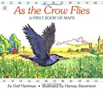img - for As the Crow Flies: A First Book of Maps (Paperback) - Common book / textbook / text book