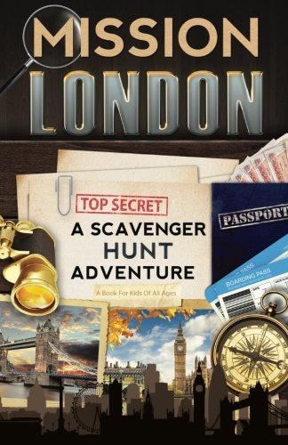 Mission London: A Scavenger Hunt Adventure (Travel Book For Kids)