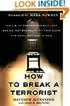 How to Break a Terrorist: The U.S. In...