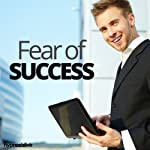 Fear of Success Hypnosis: Truly Believe You Can Achieve, with Hypnosis |  Hypnosis Live