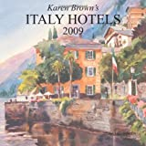 Karen Brown's Italy Hotels 2009: Exceptional Places to Stay & Itineraries (Karen Brown's Italy Hotels: Exceptional Places to Stay & Itineraries)
