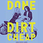 Done Dirt Cheap | Sarah Nicole Lemon