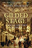 The Gilded Stage: A Social History of Opera (English Edition)